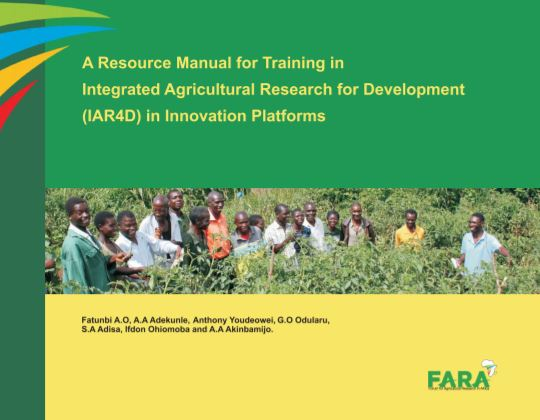 A Resource Manual for Training in Integrated Agricultural Research for Development (IAR4D) in Innovation Platforms