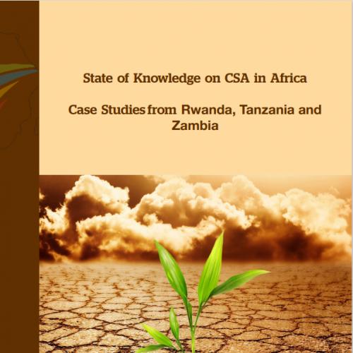 State of knowledge on CSA: Case studies from Rwanda, Tanzania and Zambia